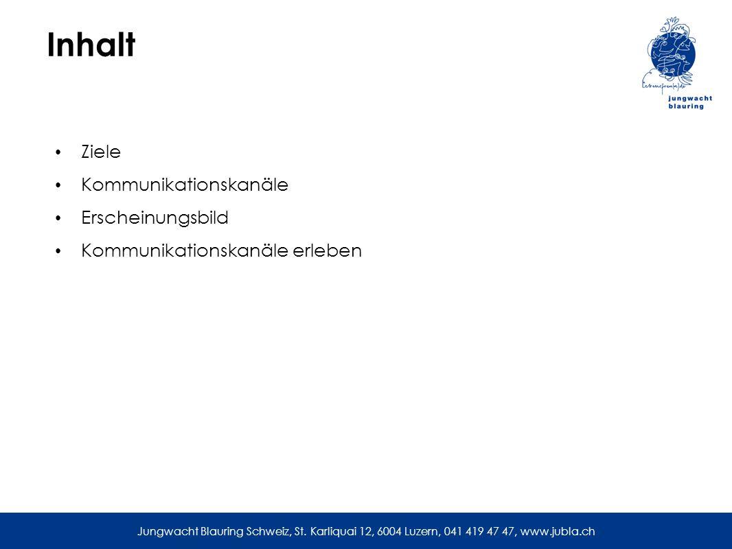 Inhalt Ziele Kommunikationskanäle Erscheinungsbild Kommunikationskanäle erleben Jungwacht Blauring Schweiz, St.