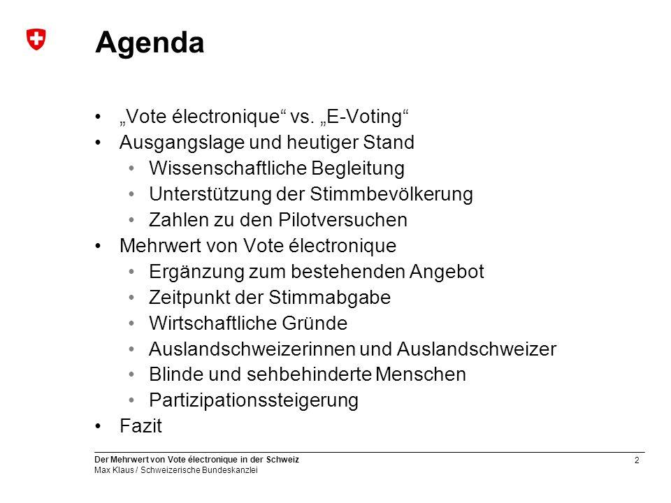 """3 Der Mehrwert von Vote électronique in der Schweiz Max Klaus / Schweizerische Bundeskanzlei """"Vote électronique vs."""
