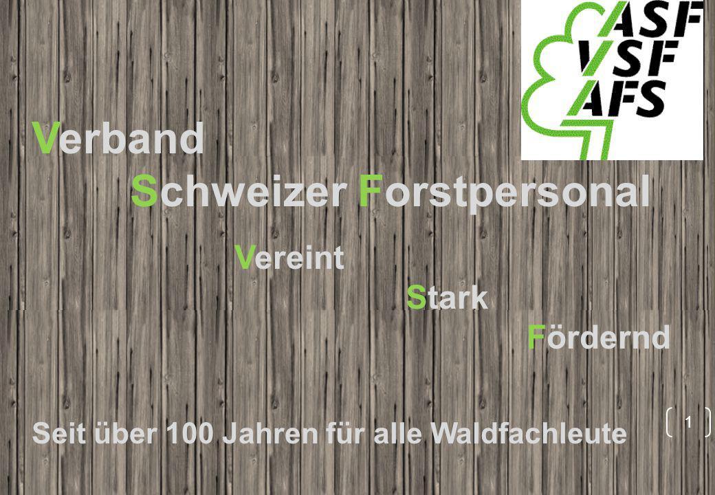 Verband Schweizer Forstpersonal Vereint Stark Fördernd Seit über 100 Jahren für alle Waldfachleute 1