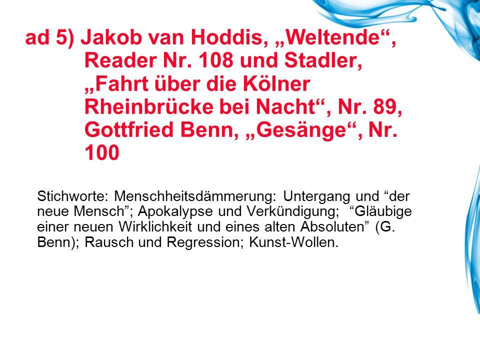 """ad 5) Jakob van Hoddis, """"Weltende"""", Reader Nr. 108 und Stadler, """"Fahrt über die Kölner Rheinbrücke bei Nacht"""", Nr. 89, Gottfried Benn, """"Gesänge"""", Nr."""
