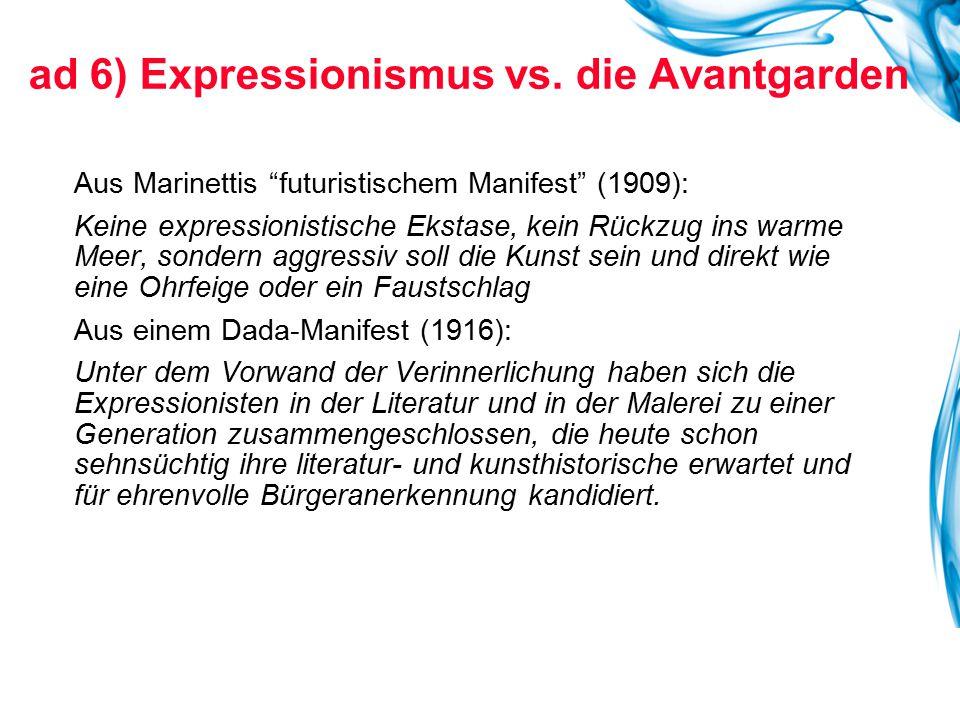 """ad 6) Expressionismus vs. die Avantgarden Aus Marinettis """"futuristischem Manifest"""" (1909): Keine expressionistische Ekstase, kein Rückzug ins warme Me"""