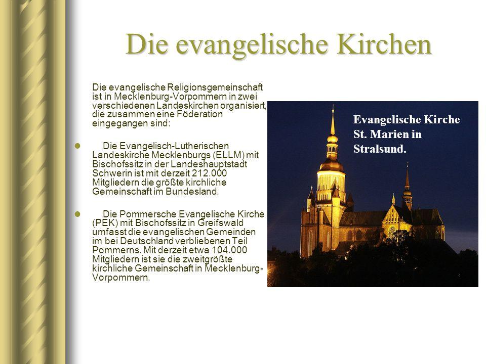 Die evangelische Kirchen Die evangelische Religionsgemeinschaft ist in Mecklenburg-Vorpommern in zwei verschiedenen Landeskirchen organisiert, die zus