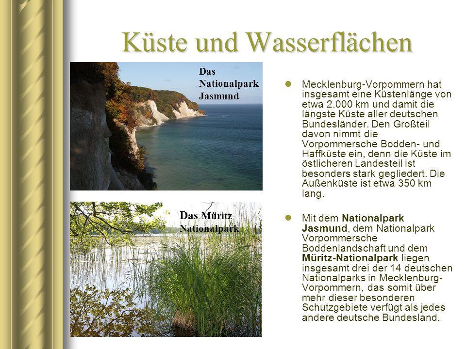 Küste und Wasserflächen Mecklenburg-Vorpommern hat insgesamt eine Küstenlänge von etwa 2.000 km und damit die längste Küste aller deutschen Bundesländ