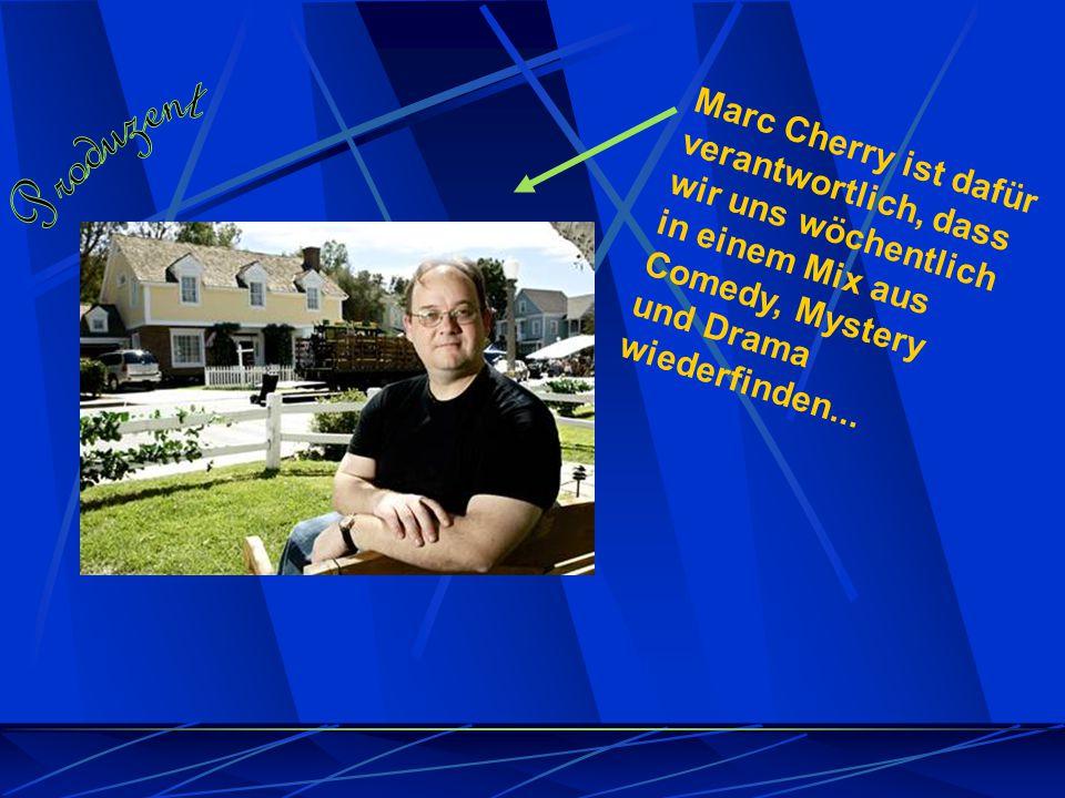 Marc Cherry ist dafür verantwortlich, dass wir uns wöchentlich in einem Mix aus Comedy, Mystery und Drama wiederfinden...