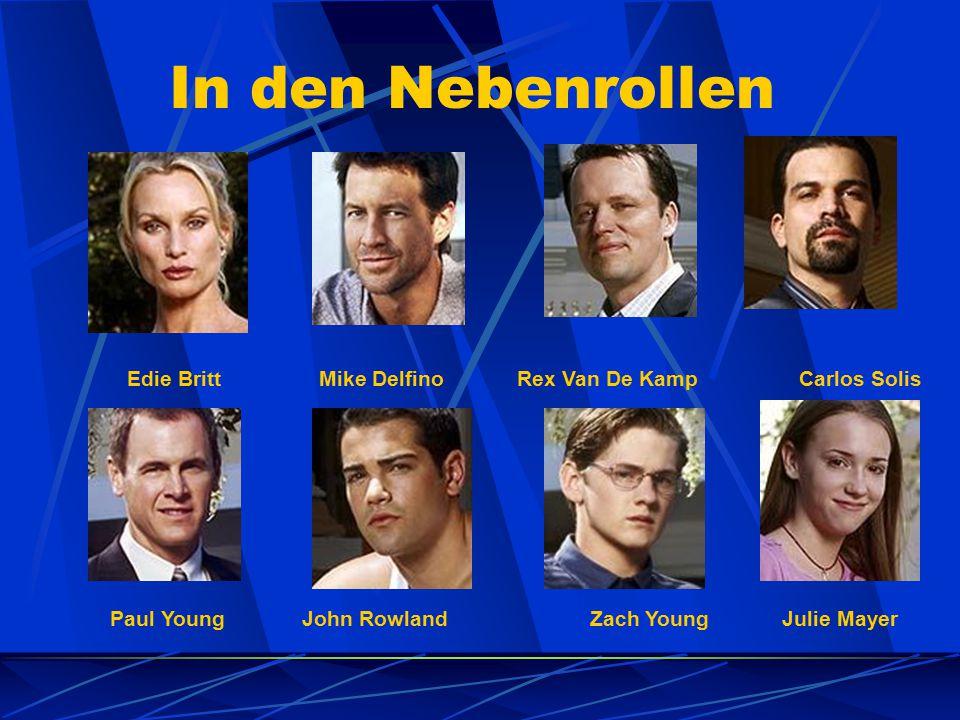 In den Nebenrollen Edie BrittMike Delfino Rex Van De KampCarlos Solis Paul YoungJohn RowlandZach YoungJulie Mayer