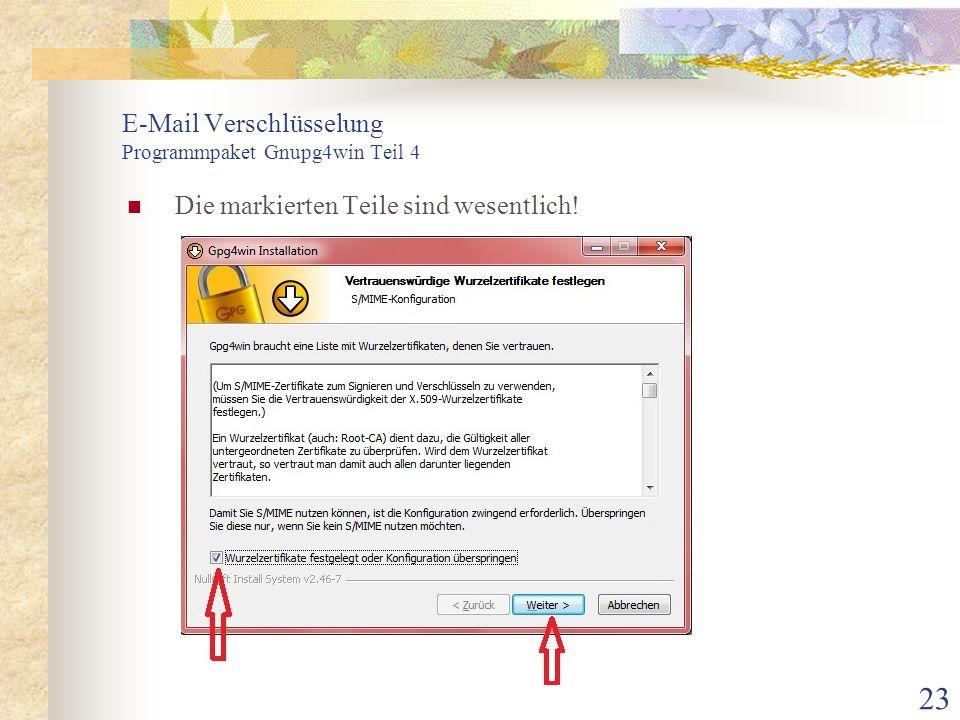 23 E-Mail Verschlüsselung Programmpaket Gnupg4win Teil 4 Die markierten Teile sind wesentlich!