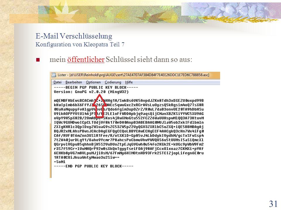 31 E-Mail Verschlüsselung Konfiguration von Kleopatra Teil 7 mein öffentlicher Schlüssel sieht dann so aus: