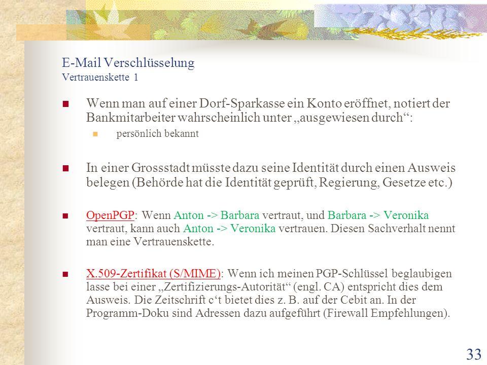 """33 E-Mail Verschlüsselung Vertrauenskette 1 Wenn man auf einer Dorf-Sparkasse ein Konto eröffnet, notiert der Bankmitarbeiter wahrscheinlich unter """"au"""