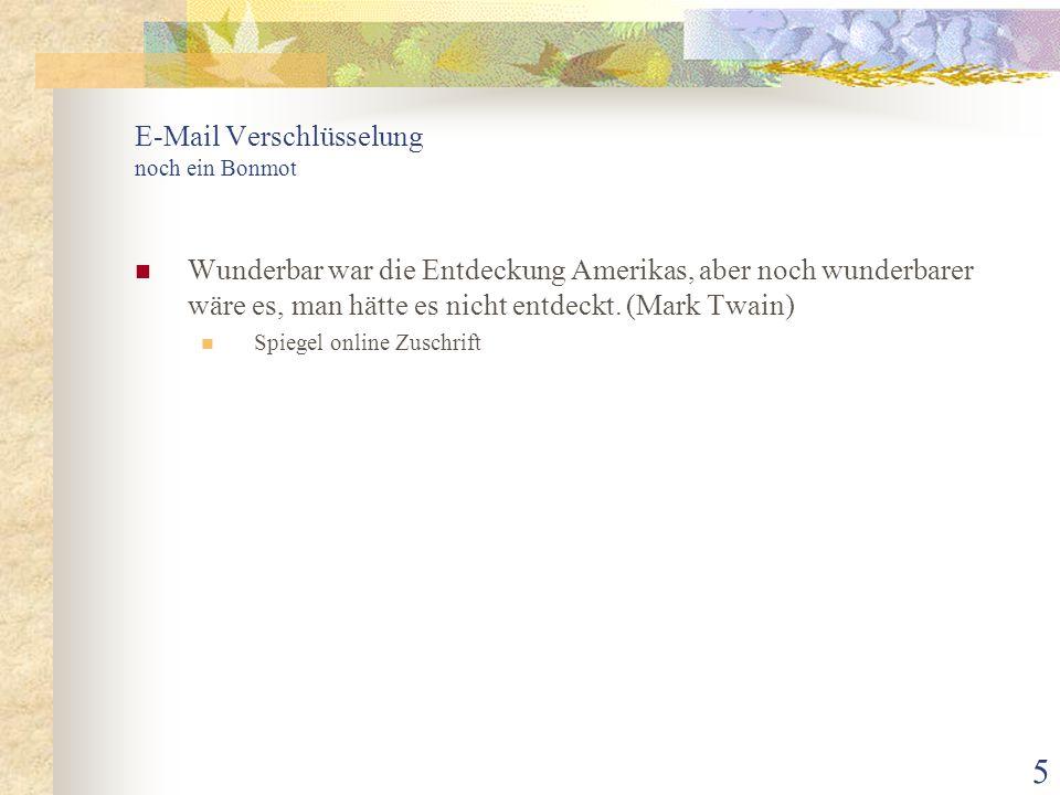 16 E-Mail Verschlüsselung Was brauchen wir.