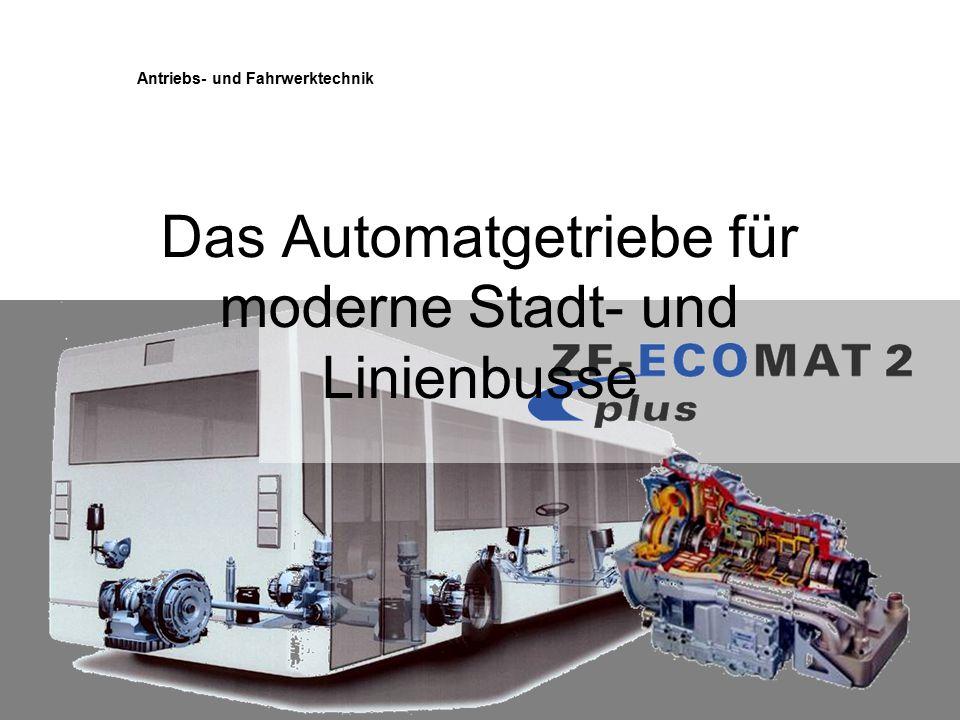 Das Automatgetriebe für moderne Stadt- und Linienbusse Antriebs- und Fahrwerktechnik
