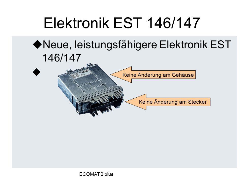  Neue, leistungsfähigere Elektronik EST 146/147  –Gleicher Einbau wie EST 46/47 Elektronik EST 146/147 Keine Änderung am Gehäuse Keine Änderung am S