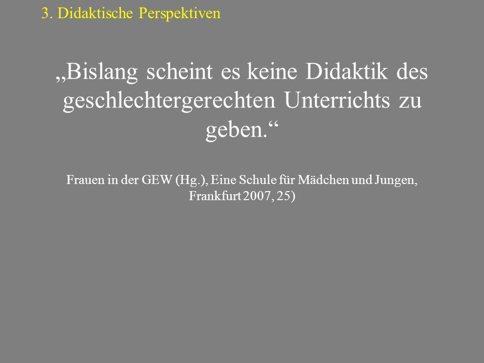 """""""Bislang scheint es keine Didaktik des geschlechtergerechten Unterrichts zu geben."""" Frauen in der GEW (Hg.), Eine Schule für Mädchen und Jungen, Frank"""