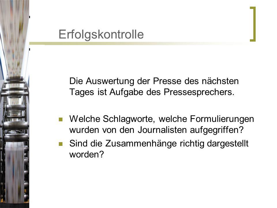 Erfolgskontrolle Die Auswertung der Presse des nächsten Tages ist Aufgabe des Pressesprechers.
