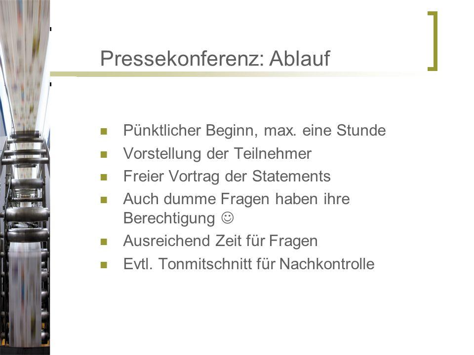 Pressekonferenz: Ablauf Pünktlicher Beginn, max.