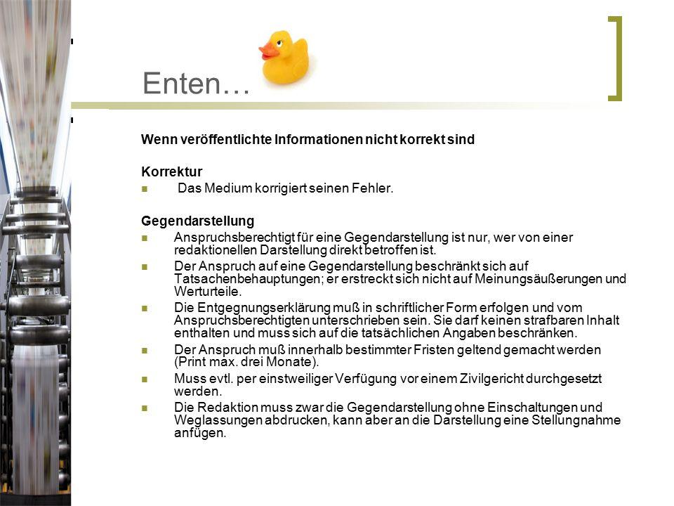Enten… Wenn veröffentlichte Informationen nicht korrekt sind Korrektur Das Medium korrigiert seinen Fehler.