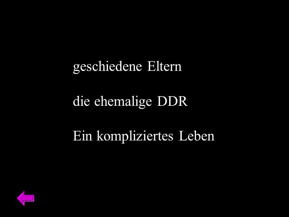 geschiedene Eltern die ehemalige DDR Ein kompliziertes Leben