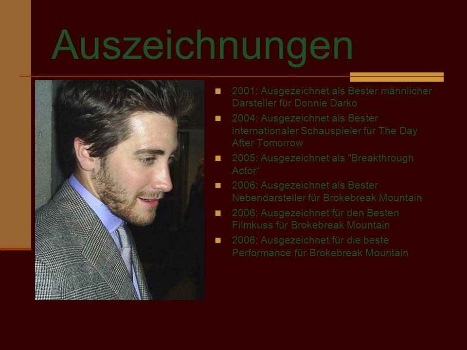 Auszeichnungen 2001: Ausgezeichnet als Bester männlicher Darsteller für Donnie Darko 2004: Ausgezeichnet als Bester internationaler Schauspieler für T