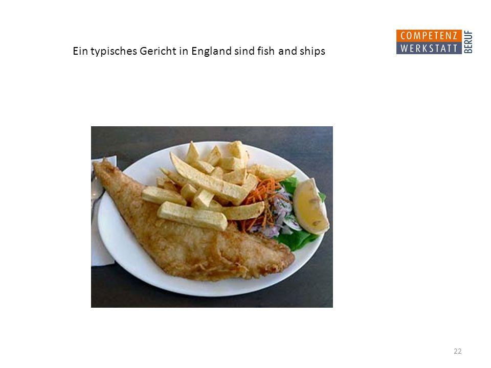 Ein typisches Gericht in England sind fish and ships 22