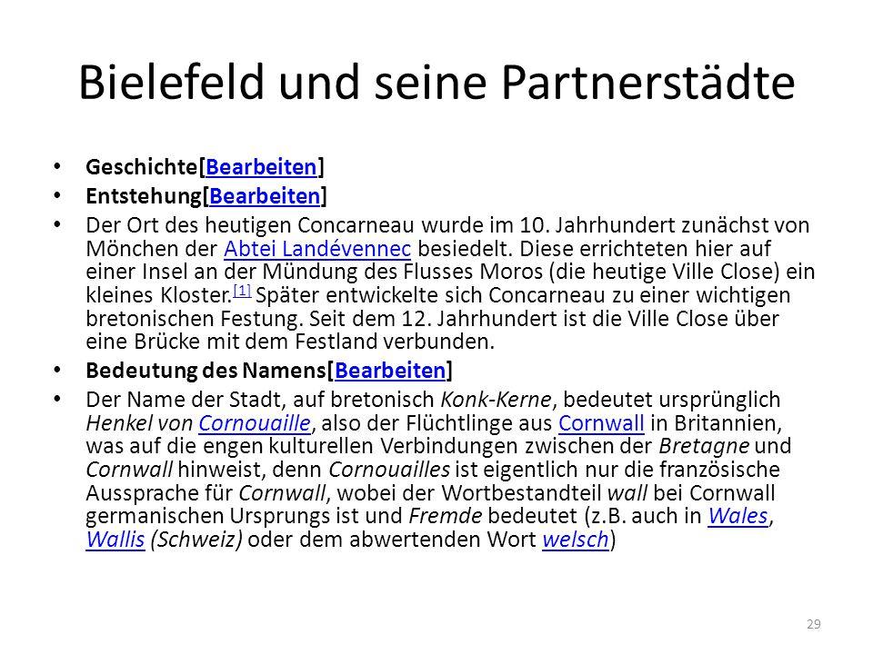 Bielefeld und seine Partnerstädte Geschichte[Bearbeiten]Bearbeiten Entstehung[Bearbeiten]Bearbeiten Der Ort des heutigen Concarneau wurde im 10.
