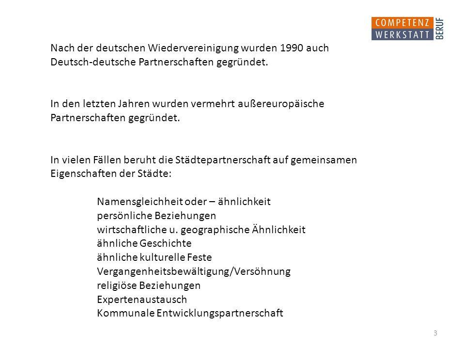3 Nach der deutschen Wiedervereinigung wurden 1990 auch Deutsch-deutsche Partnerschaften gegründet.