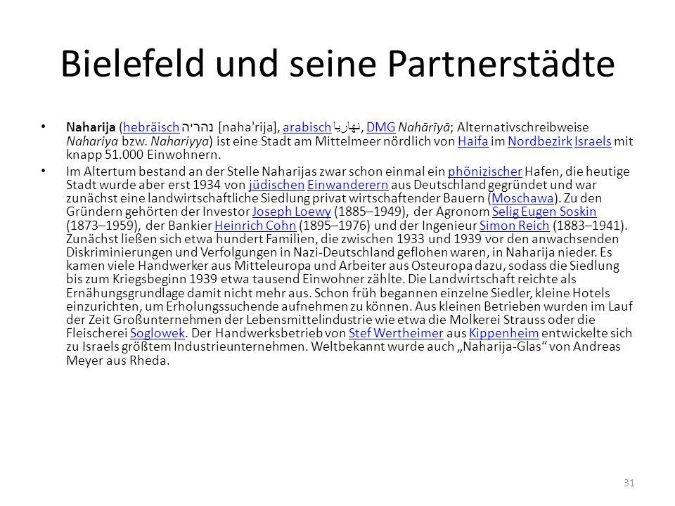 Bielefeld und seine Partnerstädte Naharija (hebräisch  נהריה  [naha rija], arabisch  نهاريا , DMG Nahārīyā; Alternativschreibweise Nahariya bzw.