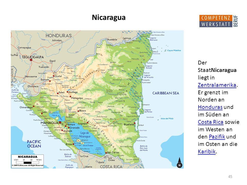 45 Nicaragua Der StaatNicaragua liegt in Zentralamerika.