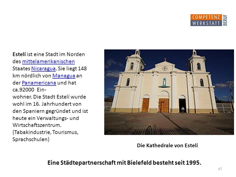 47 Die Kathedrale von Estelí Estelí ist eine Stadt im Norden des mittelamerikanischen Staates Nicaragua.