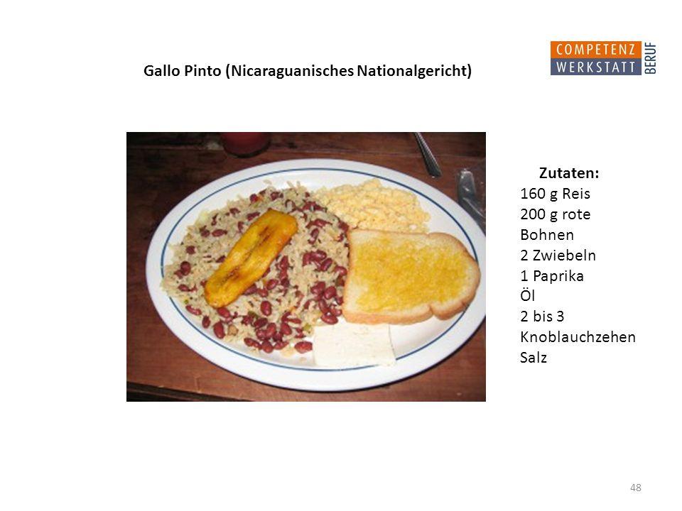 48 Gallo Pinto (Nicaraguanisches Nationalgericht) 160 g Reis 200 g rote Bohnen 2 Zwiebeln 1 Paprika Öl 2 bis 3 Knoblauchzehen Salz Zutaten: