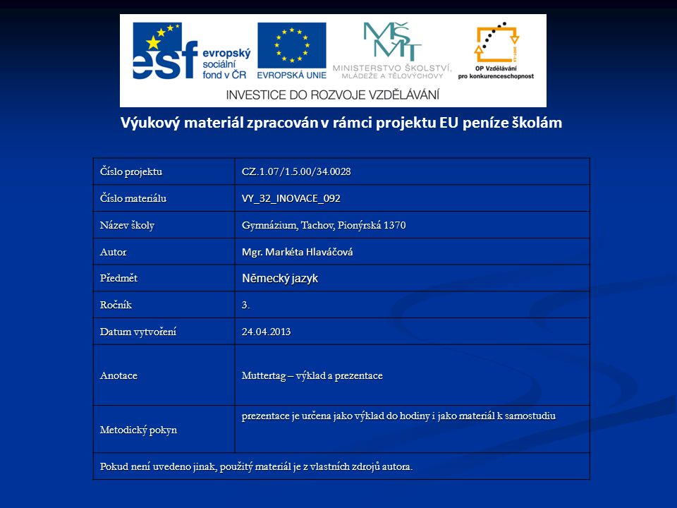 Číslo projektu CZ.1.07/1.5.00/34.0028 Číslo materiálu VY_32_INOVACE_092 Název školy Gymnázium, Tachov, Pionýrská 1370 Autor Mgr.