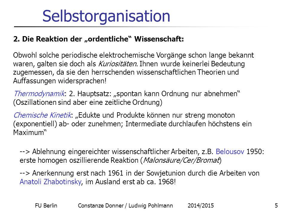 FU Berlin Constanze Donner / Ludwig Pohlmann 2014/20156 Selbstorganisation 3.