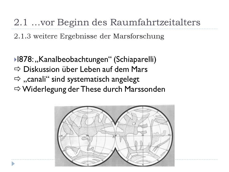 """2.1 …vor Beginn des Raumfahrtzeitalters 2.1.3 weitere Ergebnisse der Marsforschung  l878: """"Kanalbeobachtungen"""" (Schiaparelli)  Diskussion über Leben"""