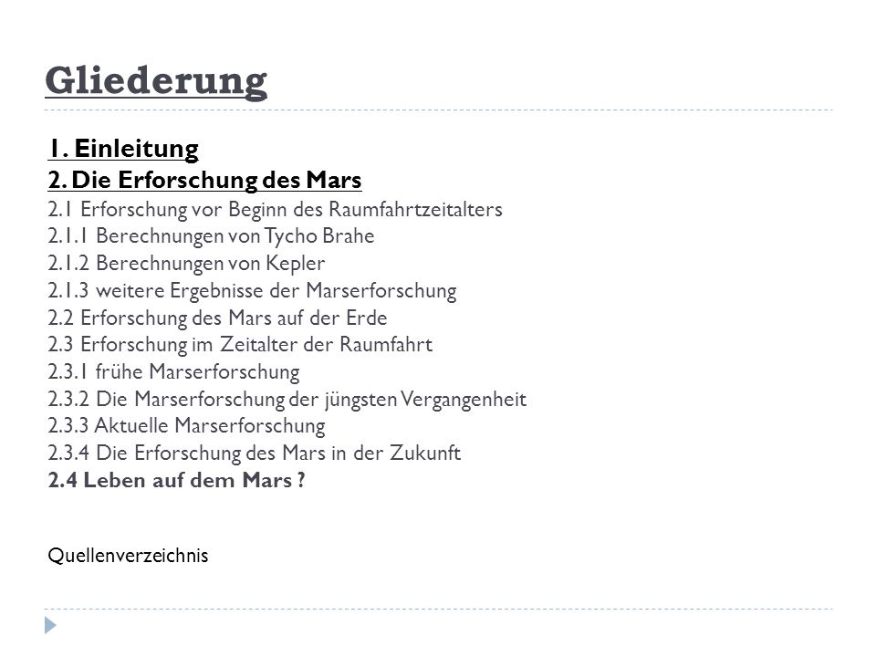 1. Einleitung 2. Die Erforschung des Mars 2.1 Erforschung vor Beginn des Raumfahrtzeitalters 2.1.1 Berechnungen von Tycho Brahe 2.1.2 Berechnungen von