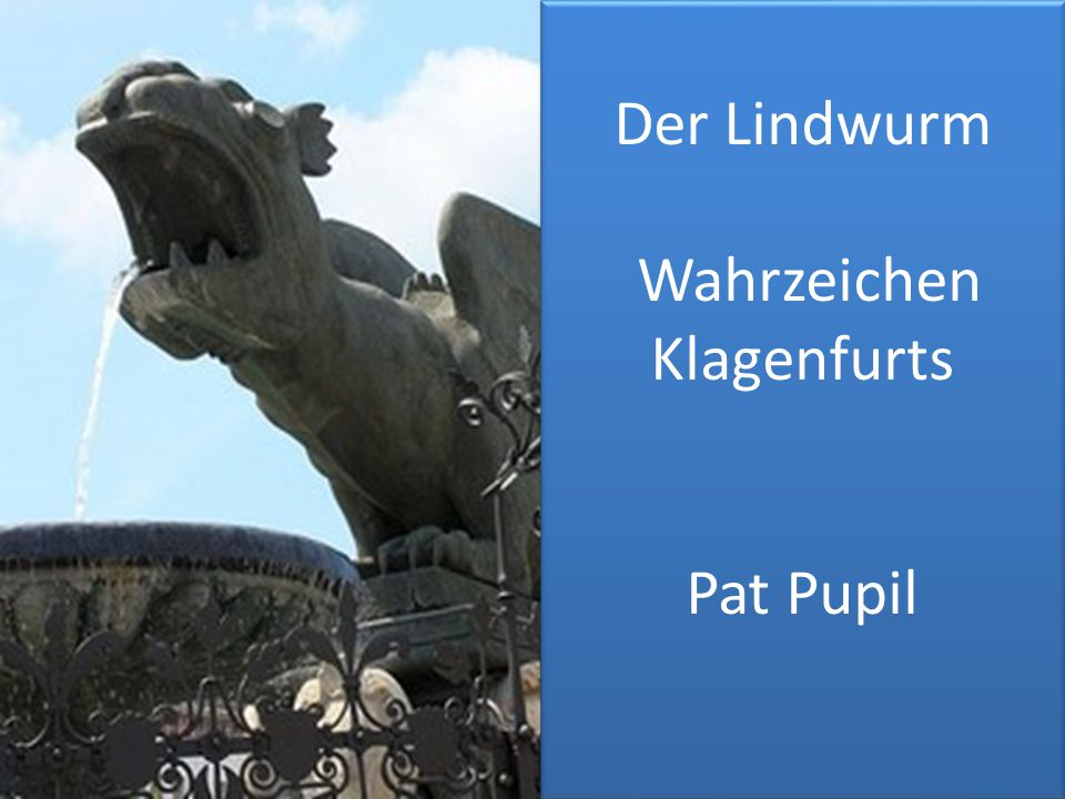 Der Lindwurm Wahrzeichen Klagenfurts Pat Pupil