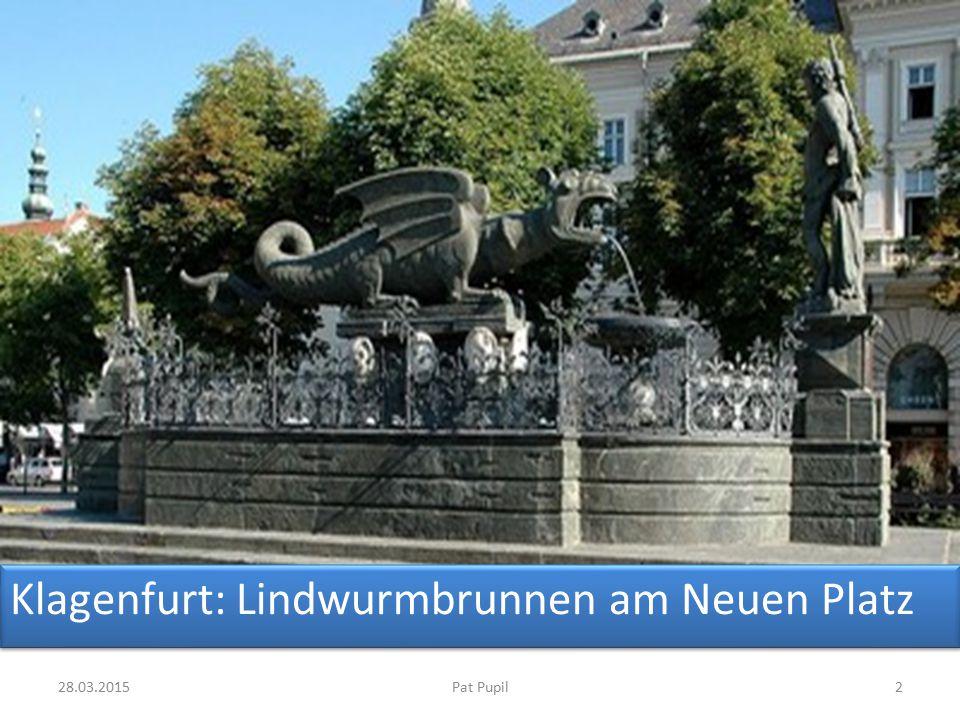 328.03.2015Pat Pupil Der Lindwurm in Klagenfurt Inhalt der Sage  In der Nähe des Wörthersees bedroht ein Lindwurm Mensch und Tier.