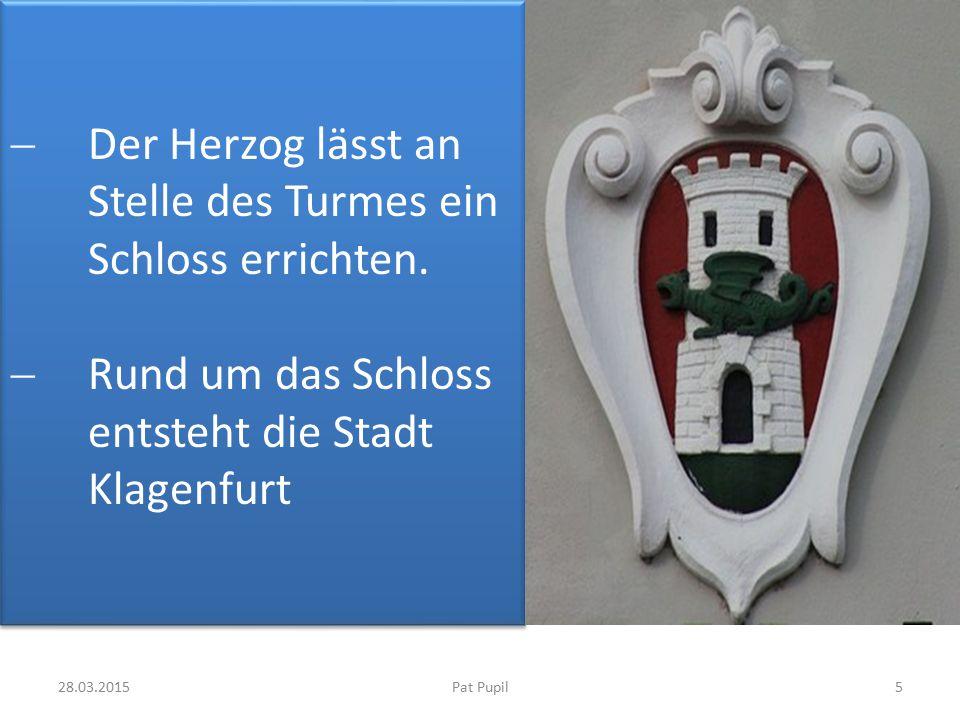 5  Der Herzog lässt an Stelle des Turmes ein Schloss errichten.