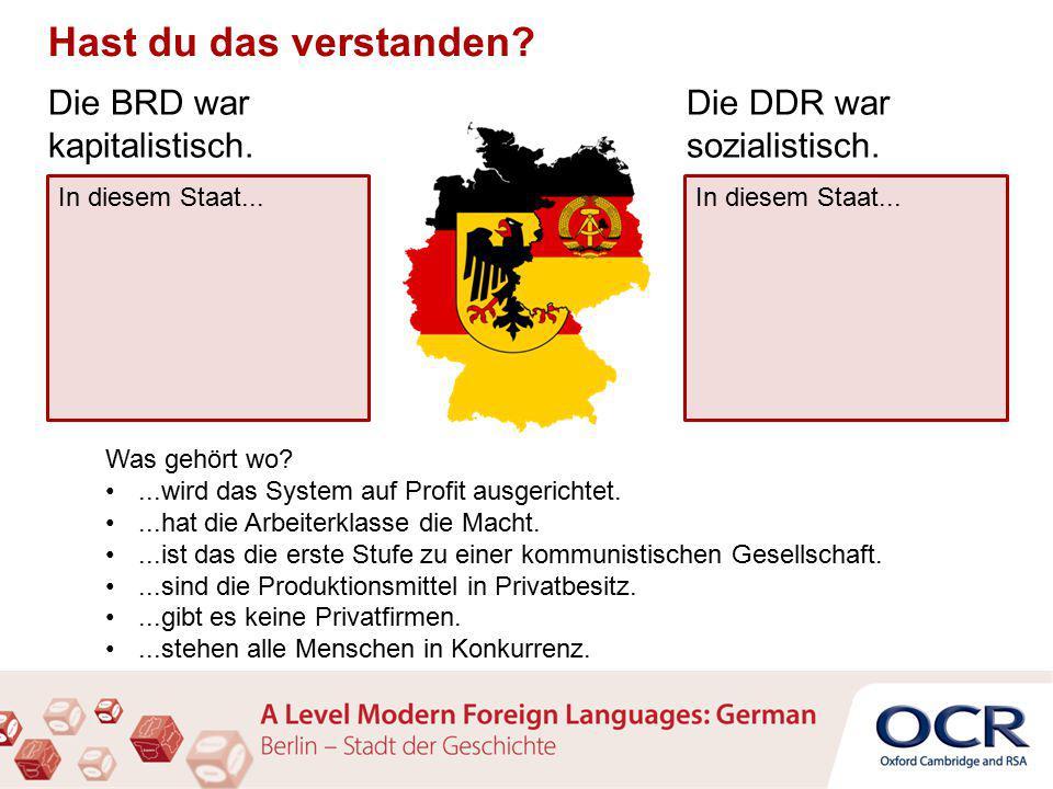Die DDR war sozialistisch. Die BRD war kapitalistisch.
