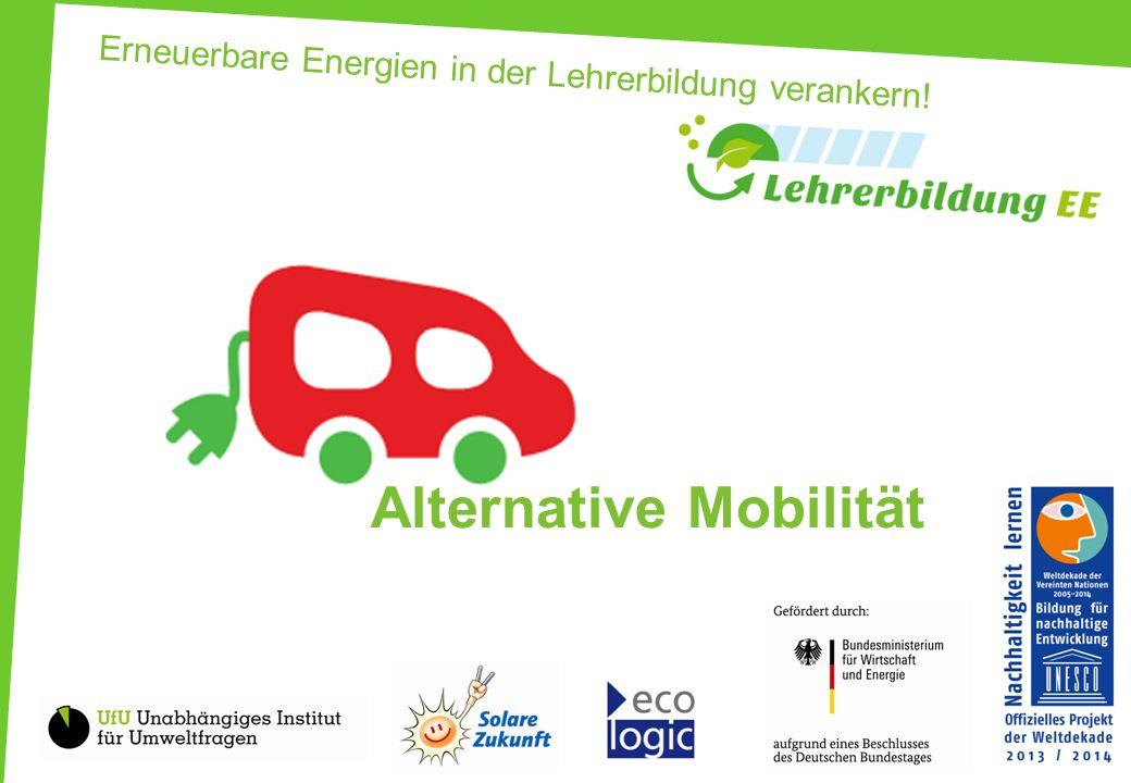 Erneuerbare Energien in der Lehrerbildung verankern! Alternative Mobilität