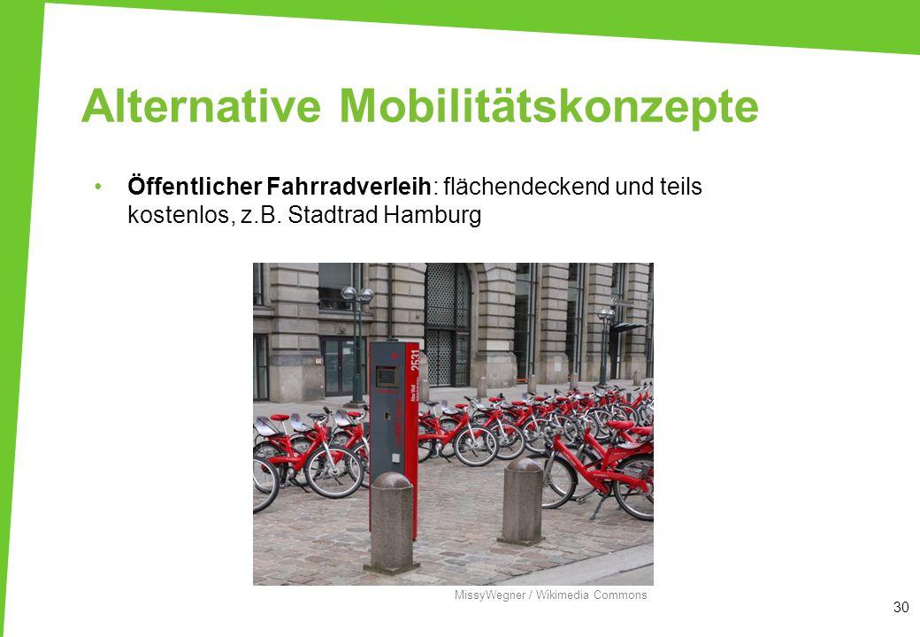 Alternative Mobilitätskonzepte Öffentlicher Fahrradverleih: flächendeckend und teils kostenlos, z.B. Stadtrad Hamburg 30 MissyWegner / Wikimedia Commo