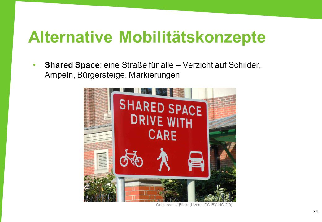 Shared Space: eine Straße für alle – Verzicht auf Schilder, Ampeln, Bürgersteige, Markierungen Alternative Mobilitätskonzepte 34 Quisnovus / Flickr (L