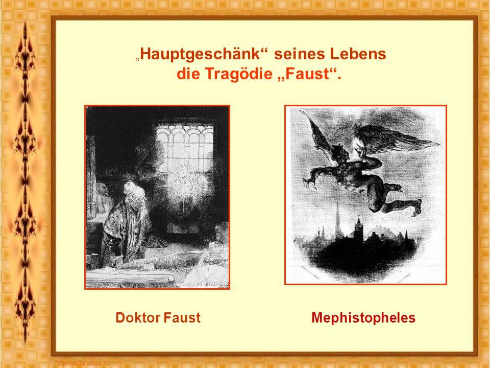 """ Hauptgeschänk seines Lebens die Tragödie ""Faust . Doktor FaustMephistopheles"