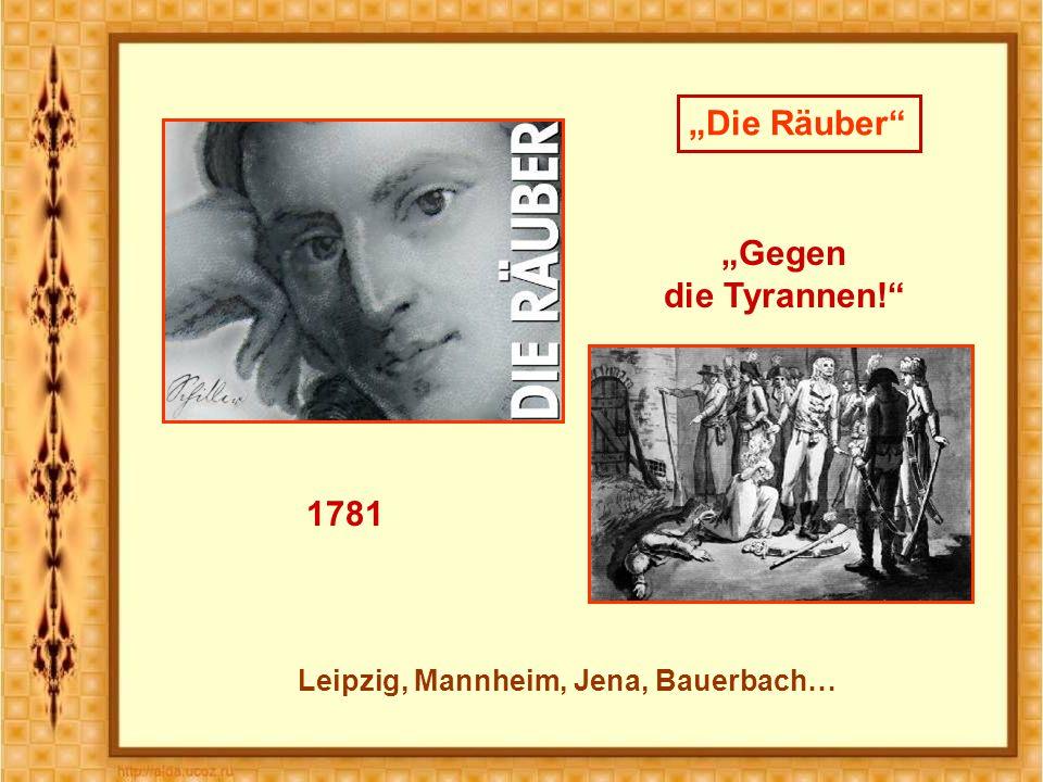 """""""Gegen die Tyrannen! 1781 Leipzig, Mannheim, Jena, Bauerbach… """"Die Räuber"""