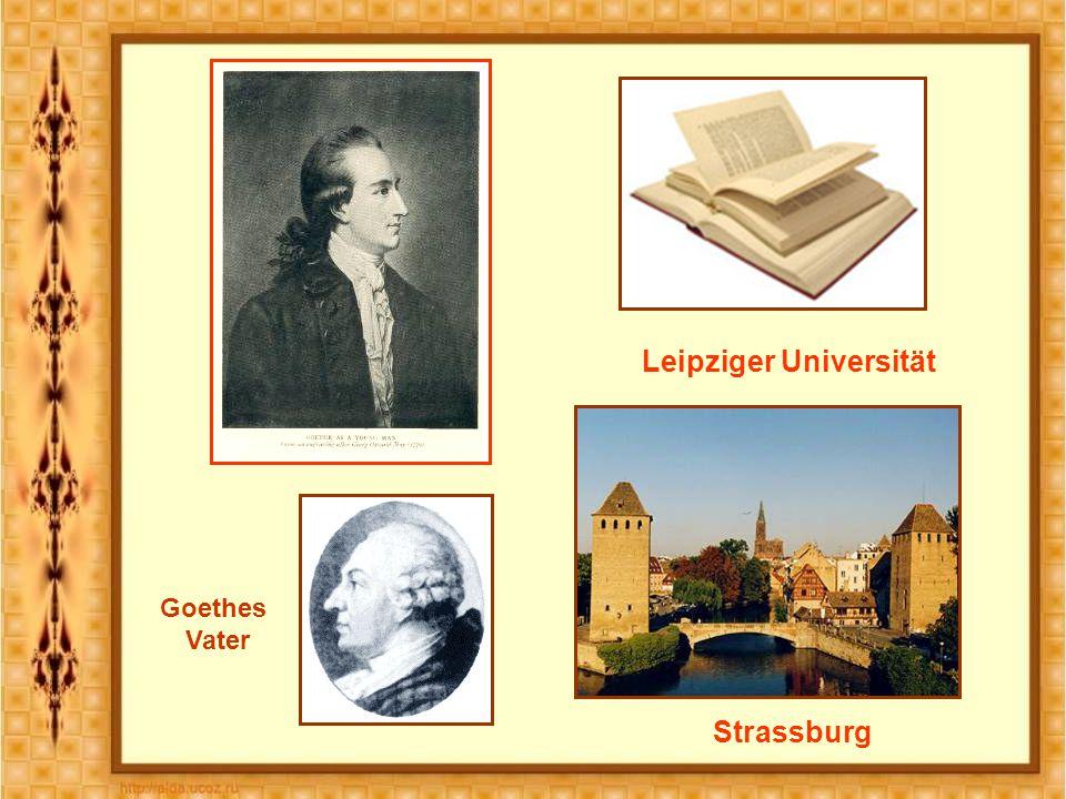 Leipziger Universität Strassburg Goethes Vater