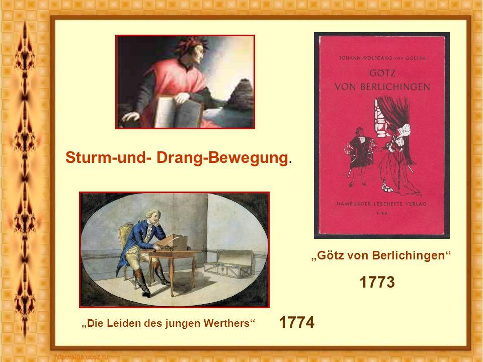 """1773 """"Die Leiden des jungen Werthers Sturm-und- Drang-Bewegung. 1774 """"Götz von Berlichingen"""