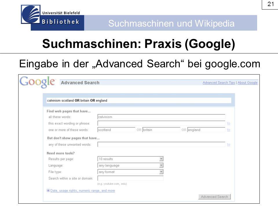 """Suchmaschinen und Wikipedia 21 Suchmaschinen: Praxis (Google) Eingabe in der """"Advanced Search"""" bei google.com"""