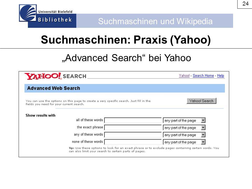 """Suchmaschinen und Wikipedia 24 Suchmaschinen: Praxis (Yahoo) """"Advanced Search"""" bei Yahoo"""