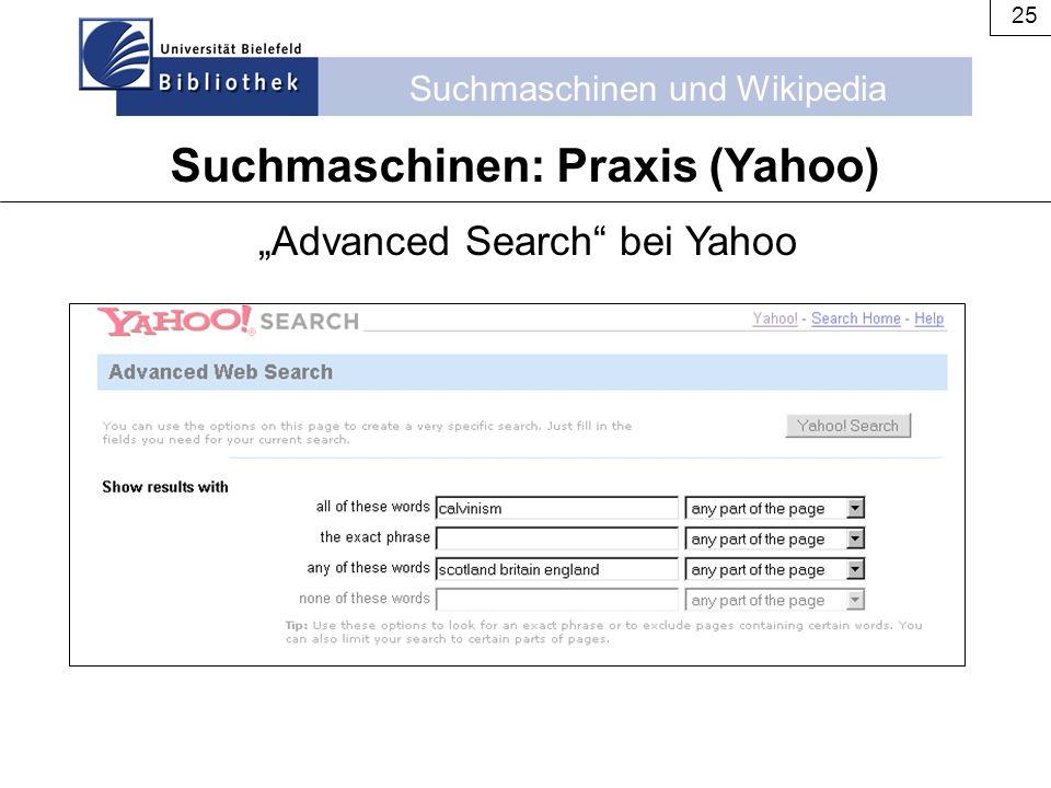 """Suchmaschinen und Wikipedia 25 Suchmaschinen: Praxis (Yahoo) """"Advanced Search"""" bei Yahoo"""