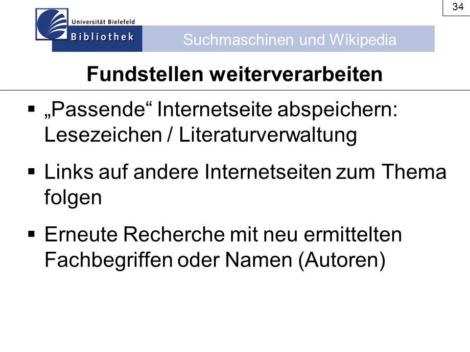 """Suchmaschinen und Wikipedia 34  """"Passende"""" Internetseite abspeichern: Lesezeichen / Literaturverwaltung  Links auf andere Internetseiten zum Thema f"""