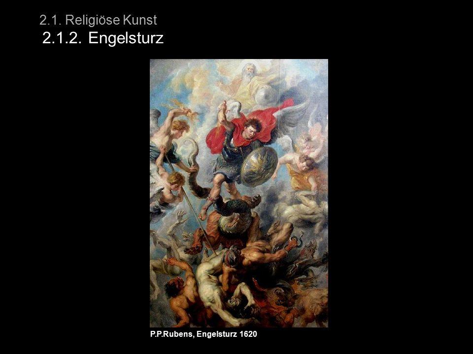 2.1. Religiöse Kunst 2.1.2. Engelsturz P.P.Rubens, Engelsturz 1620