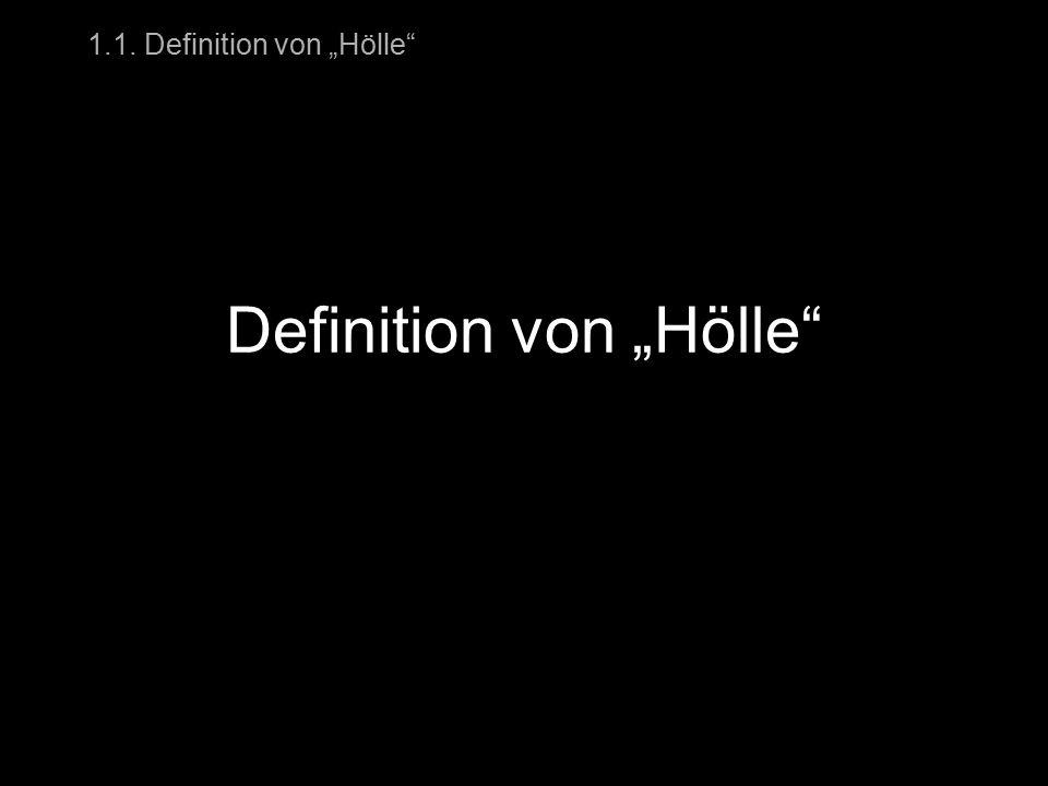 """1.1. Definition von """"Hölle"""" Hölle in der Kunst Definition von """"Hölle"""""""