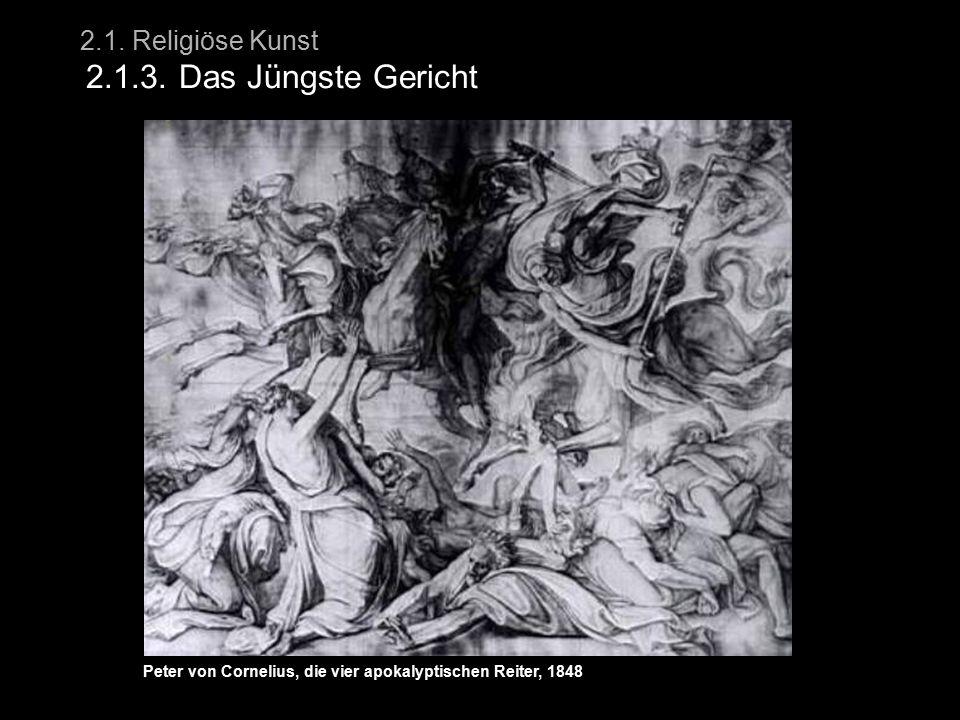 2.1. Religiöse Kunst 2.1.3. Das Jüngste Gericht Peter von Cornelius, die vier apokalyptischen Reiter, 1848